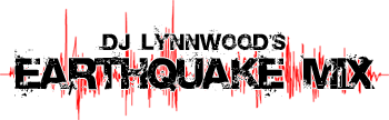 DJ Lynnwood's Earthquake Mix